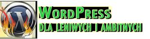 WordPress dla leniwych i ambitnych